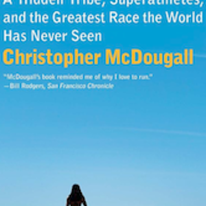 Born to Run by Christopher McDougall  Thrilling motivation to get off the couch.